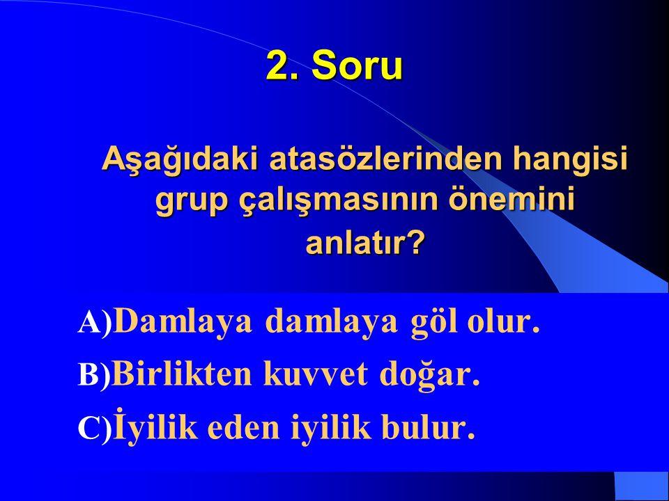 1. Soru Aşağıdakilerden hangisi temel ihtiyaçlarımızdan değildir? A) Barınma B) Beslenme C) Dinlenme
