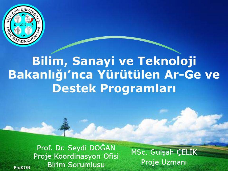 LOGO Bilim, Sanayi ve Teknoloji Bakanlığı'nca Yürütülen Ar-Ge ve Destek Programları ProKOB MSc.