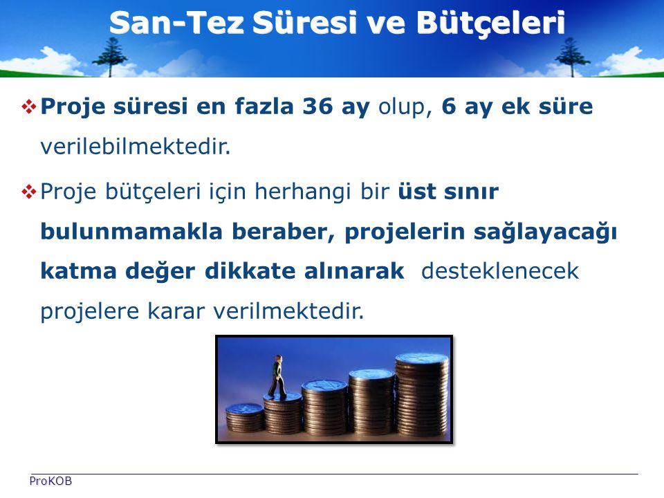 San-Tez Süresi ve Bütçeleri   Proje süresi en fazla 36 ay olup, 6 ay ek süre verilebilmektedir.
