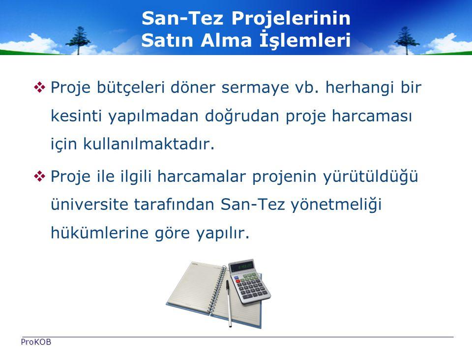 San-Tez Projelerinin Satın Alma İşlemleri  Proje bütçeleri döner sermaye vb.