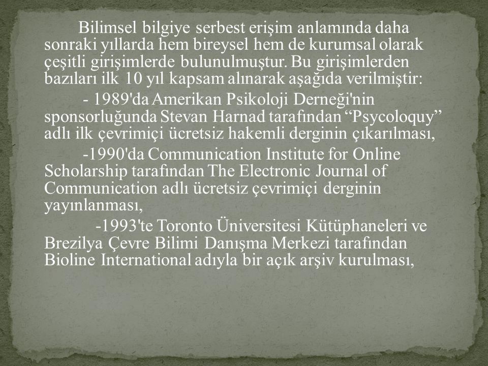 Bilimsel bilgiye serbest erişim anlamında daha sonraki yıllarda hem bireysel hem de kurumsal olarak çeşitli girişimlerde bulunulmuştur. Bu girişimlerd
