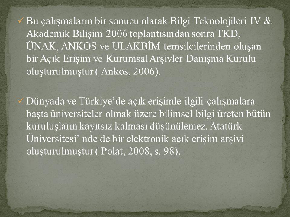 Bu çalışmaların bir sonucu olarak Bilgi Teknolojileri IV & Akademik Bilişim 2006 toplantısından sonra TKD, ÜNAK, ANKOS ve ULAKBİM temsilcilerinden olu