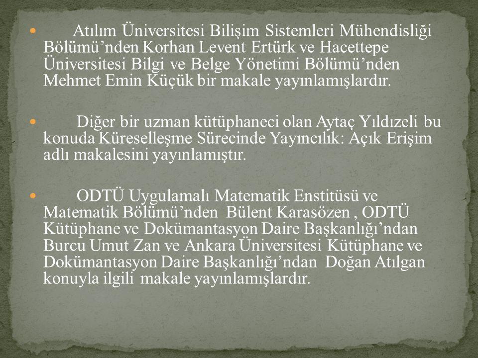Atılım Üniversitesi Bilişim Sistemleri Mühendisliği Bölümü'nden Korhan Levent Ertürk ve Hacettepe Üniversitesi Bilgi ve Belge Yönetimi Bölümü'nden Meh