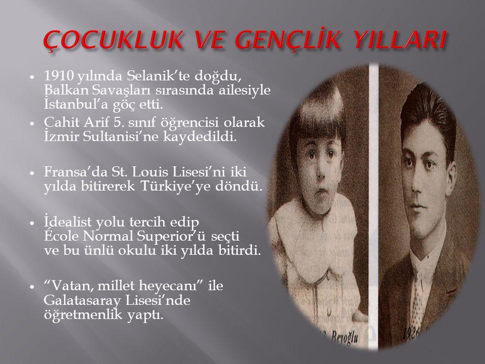 1910 yılında Selanik'te doğdu, Balkan Savaşları sırasında ailesiyle İstanbul'a göç etti. Cahit Arif 5. sınıf öğrencisi olarak İzmir Sultanisi'ne kayde