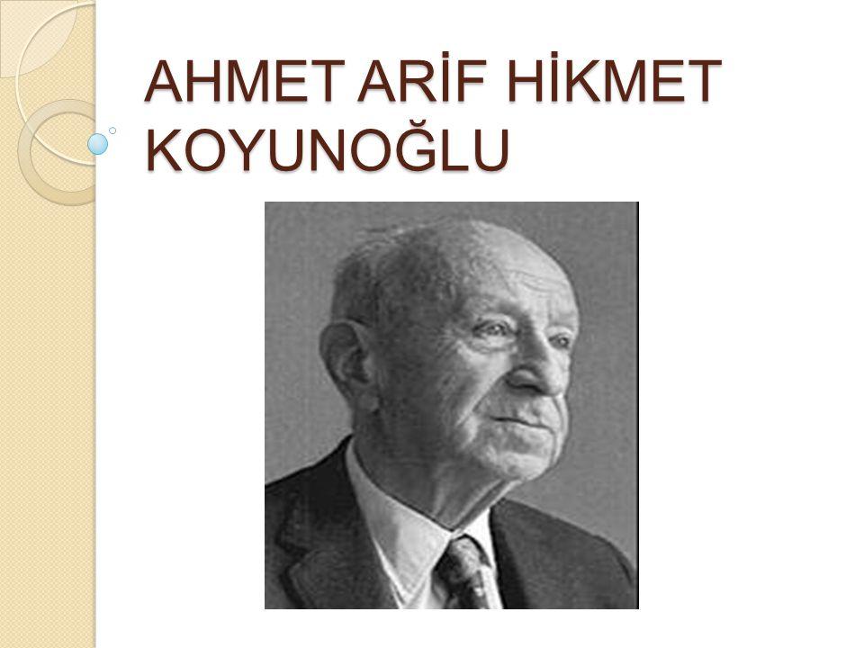 AHMET ARİF HİKMET KOYUNOĞLU