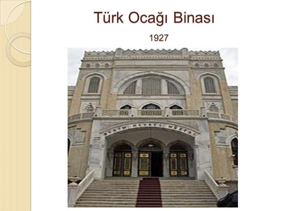 Türk Ocağı Binası 1927 Türk Ocağı Binası 1927