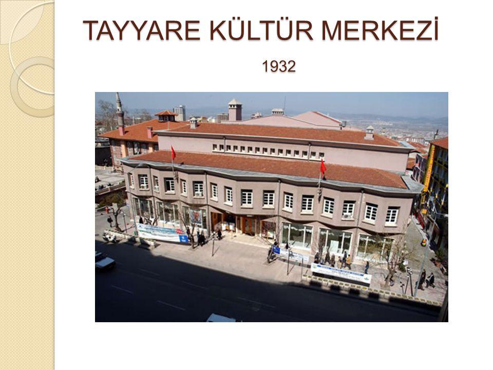TAYYARE KÜLTÜR MERKEZİ 1932