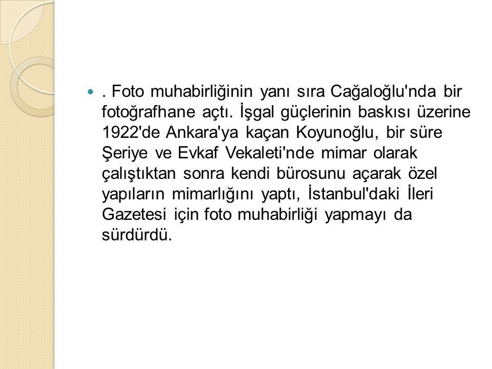 Koyunoğlu nun Ankara daki en önemli yapıtları Etnografya Müzesi ve Türk Ocağı Binası dır.
