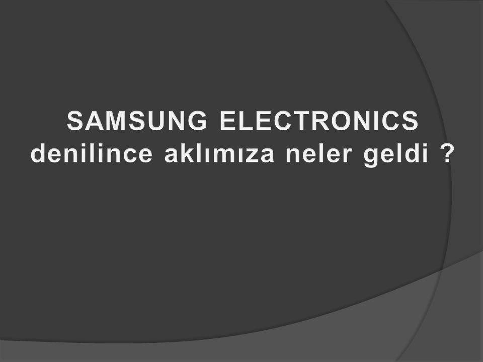 Sonraki adım  Farklılaştırma avantajını sürdürülebilir kılmak için Samsung'un geliştirebileceği alanlar:  Daha güçlü çalışma etiği ve şirket kültürü.