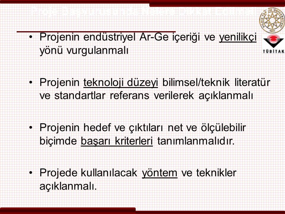 Proje Başvurusunda Nelere Dikkat Edilmeli -1 Projenin endüstriyel Ar-Ge içeriği ve yenilikçi yönü vurgulanmalı Projenin teknoloji düzeyi bilimsel/tekn