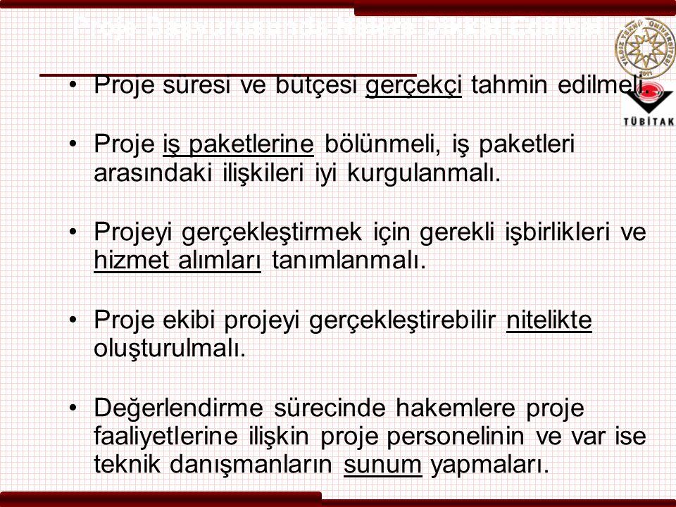 Proje Başvurusunda Nelere Dikkat Edilmeli - 2 Proje süresi ve bütçesi gerçekçi tahmin edilmeli. Proje iş paketlerine bölünmeli, iş paketleri arasındak