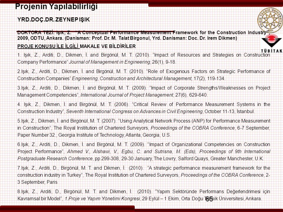"65 YRD.DOÇ.DR. ZEYNEP IŞIK DOKTORA TEZİ: Işık, Z. ""A Conceptual Performance Measurement Framework for the Construction Industry"", 2009, ODTU, Ankara."