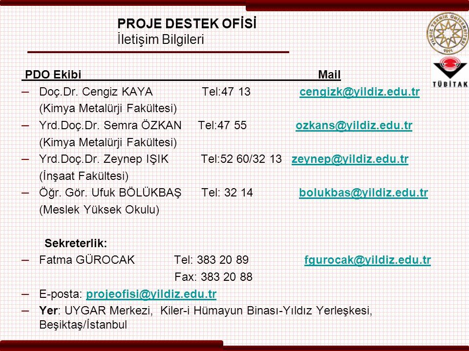PDO Ekibi Mail – Doç.Dr. Cengiz KAYA Tel:47 13 cengizk@yildiz.edu.trcengizk@yildiz.edu.tr (Kimya Metalürji Fakültesi) – Yrd.Doç.Dr. Semra ÖZKAN Tel:47