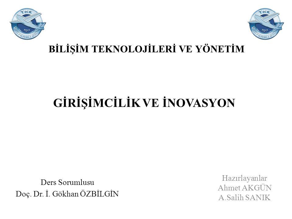 Hazırlayanlar Ahmet AKGÜN A.Salih SANIK Ders Sorumlusu Doç.