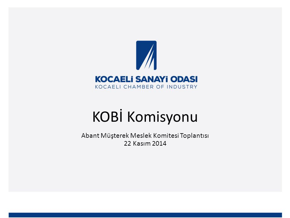KOBİ Komisyonu Abant Müşterek Meslek Komitesi Toplantısı 22 Kasım 2014