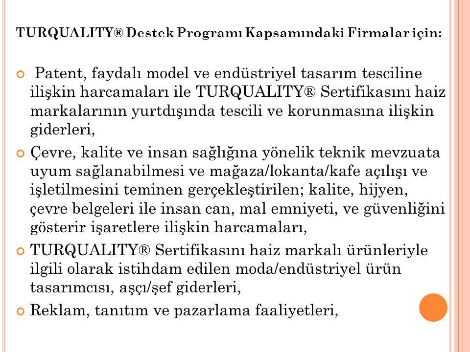 TURQUALITY® Destek Programı Kapsamındaki Firmalar için: Patent, faydalı model ve endüstriyel tasarım tesciline ilişkin harcamaları ile TURQUALITY® Ser