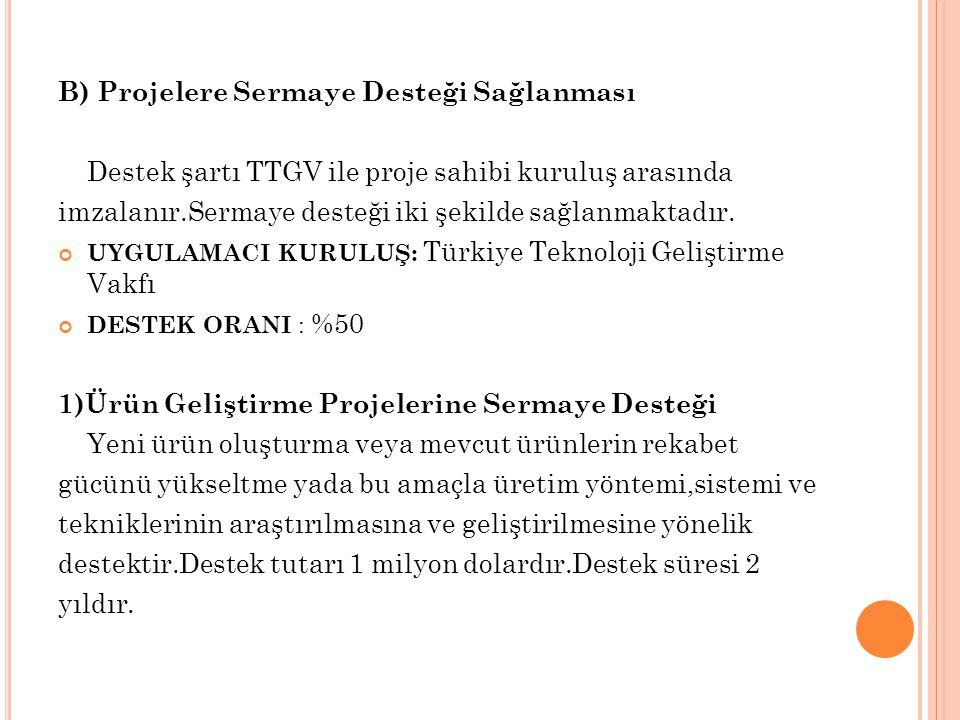 2) Stratejik Odak Konuları Projelerine Sermaye Desteği Türkiye'de mevcut sanayi yapısı,teknoloji ve insan birikimi ile uluslar arası karşılaştırmalı üstünlüklerin dinamiği esas alınarak hangi alanlarda teknolojik projeler yürütülmesinde yarar bulunduğunu veya araştırma geliştirme faaliyetlerinin ülkemizde gelişip yaygınlaşması için alınması gereken tedbirleri tespit eden projelerdir.