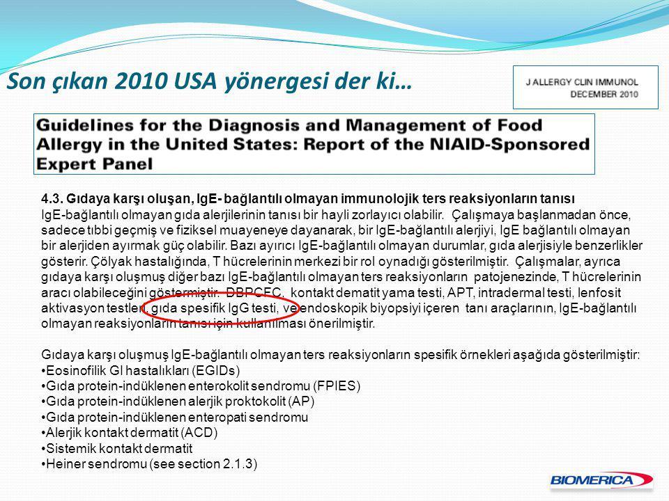 Son çıkan 2010 USA yönergesi der ki… 4.3. Gıdaya karşı oluşan, IgE- bağlantılı olmayan immunolojik ters reaksiyonların tanısı IgE-bağlantılı olmayan g
