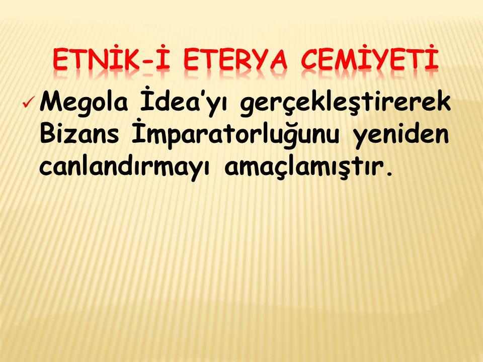 Megola İdea'yı gerçekleştirerek Bizans İmparatorluğunu yeniden canlandırmayı amaçlamıştır.