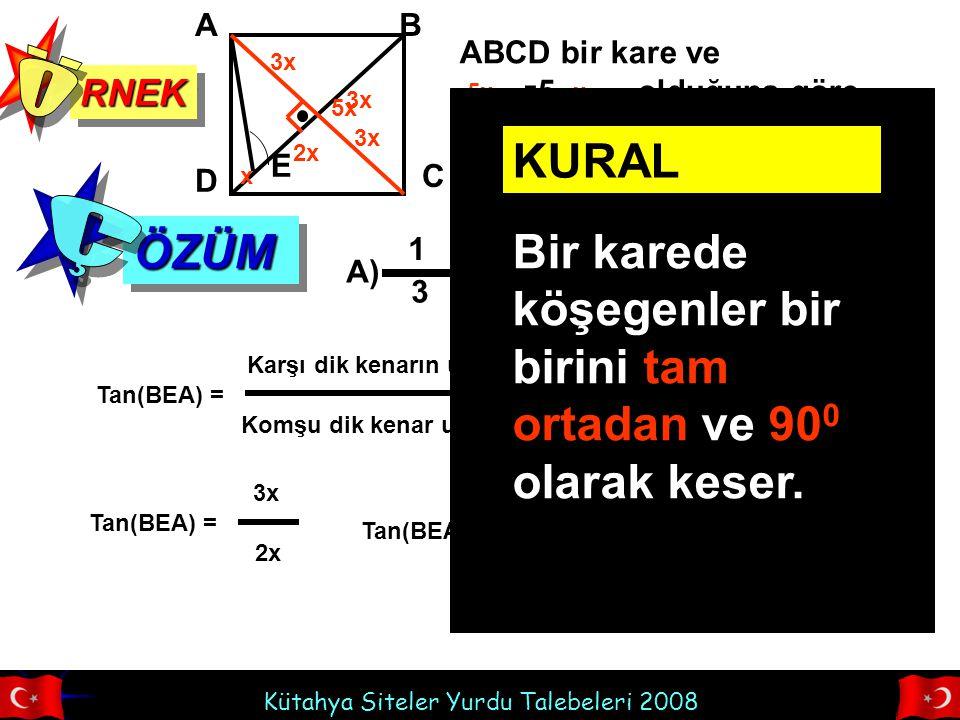 Kütahya Siteler Yurdu Talebeleri 2008 RNEKRNEK ABCD bir kare ve IEBI=5.IDEI olduğuna göre, Tan(BEA)=.