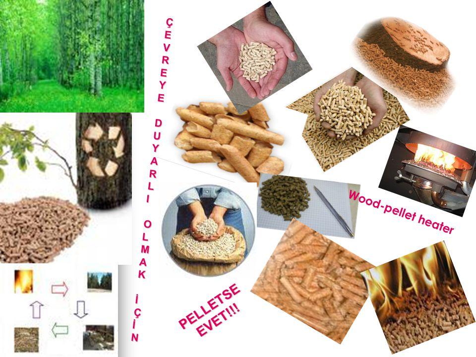 ÇEVREYEDUYARLIOLMAKİÇİN PELLETSEEVET!!! Wood-pellet heater