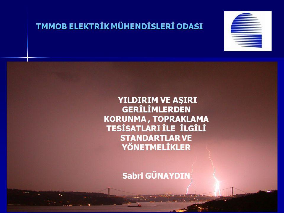 TMMOB ELEKTRİK MUHENDISLERİ ODASI Dear Sir, ENV61024 will be issued after the 5 parts of IEC 62305.