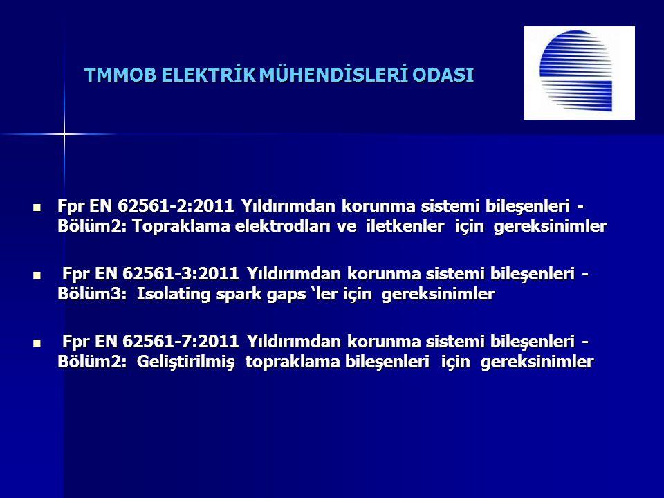Fpr EN 62561-2:2011 Yıldırımdan korunma sistemi bileşenleri - Bölüm2: Topraklama elektrodları ve iletkenler için gereksinimler Fpr EN 62561-2:2011 Yıldırımdan korunma sistemi bileşenleri - Bölüm2: Topraklama elektrodları ve iletkenler için gereksinimler Fpr EN 62561-3:2011 Yıldırımdan korunma sistemi bileşenleri - Bölüm3: Isolating spark gaps 'ler için gereksinimler Fpr EN 62561-3:2011 Yıldırımdan korunma sistemi bileşenleri - Bölüm3: Isolating spark gaps 'ler için gereksinimler Fpr EN 62561-7:2011 Yıldırımdan korunma sistemi bileşenleri - Bölüm2: Geliştirilmiş topraklama bileşenleri için gereksinimler Fpr EN 62561-7:2011 Yıldırımdan korunma sistemi bileşenleri - Bölüm2: Geliştirilmiş topraklama bileşenleri için gereksinimler