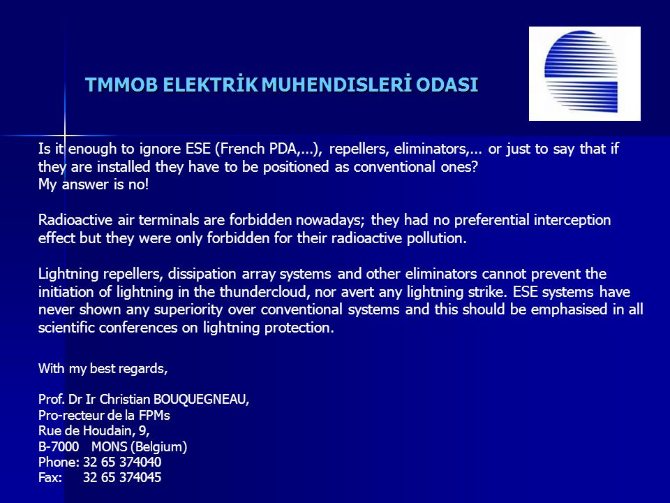 TMMOB ELEKTRİK MUHENDISLERİ ODASI Is it enough to ignore ESE (French PDA,...), repellers, eliminators,... or just to say that if they are installed th