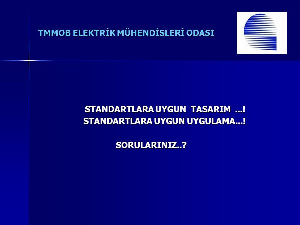TMMOB ELEKTRİK MÜHENDİSLERİ ODASI STANDARTLARA UYGUN TASARIM....