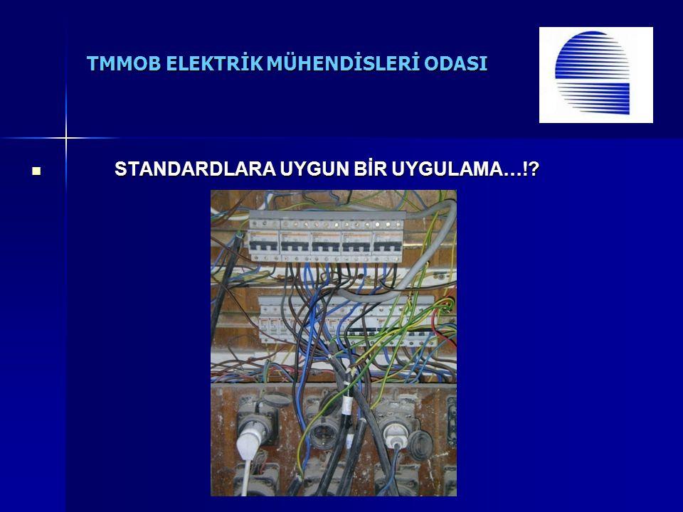 TMMOB ELEKTRİK MÜHENDİSLERİ ODASI STANDARDLARA UYGUN BİR UYGULAMA…!.