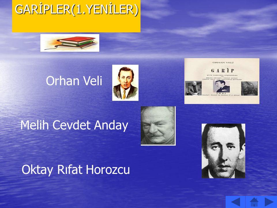 Orhan Veli Melih Cevdet Anday Oktay Rıfat HorozcuGARİPLER(1.YENİLER)