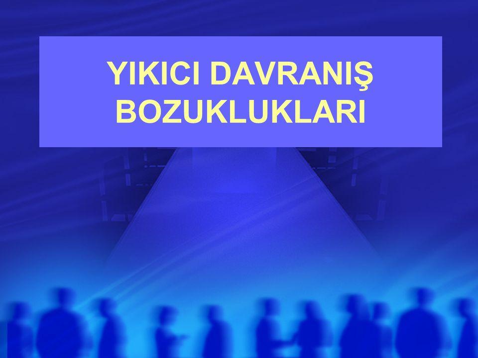 YIKICI DAVRANIŞ BOZUKLUKLARI