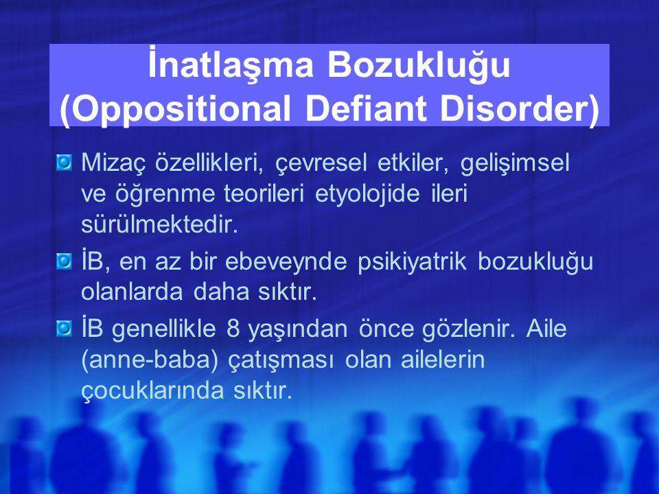 İnatlaşma Bozukluğu (Oppositional Defiant Disorder) Mizaç özellikleri, çevresel etkiler, gelişimsel ve öğrenme teorileri etyolojide ileri sürülmektedir.