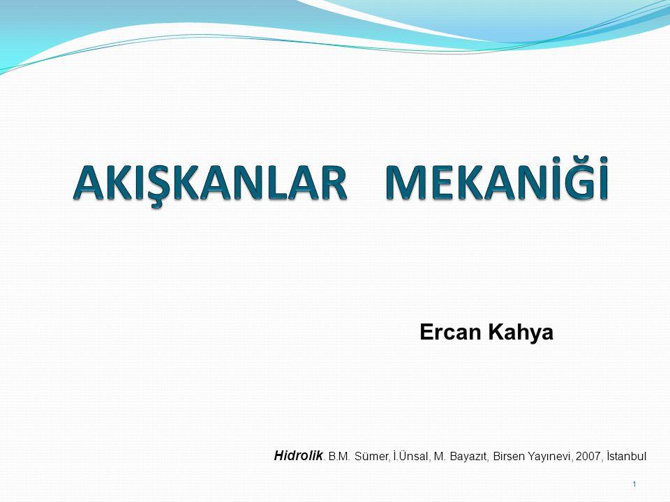 Ercan Kahya Hidrolik. B.M. Sümer, İ.Ünsal, M. Bayazıt, Birsen Yayınevi, 2007, İstanbul 1