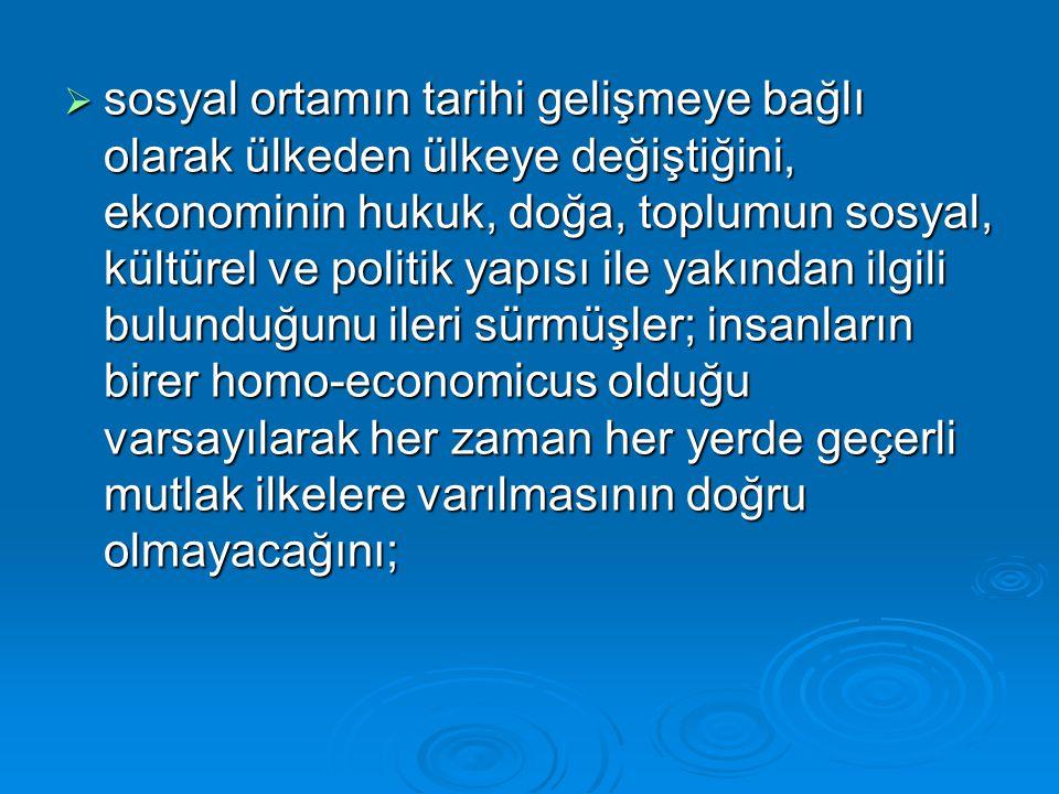  sosyal ortamın tarihi gelişmeye bağlı olarak ülkeden ülkeye değiştiğini, ekonominin hukuk, doğa, toplumun sosyal, kültürel ve politik yapısı ile yak