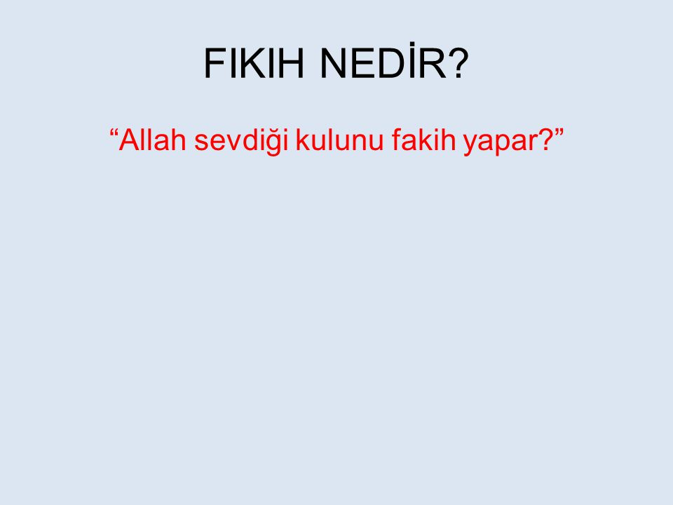 """FIKIH NEDİR? """"Allah sevdiği kulunu fakih yapar?"""""""