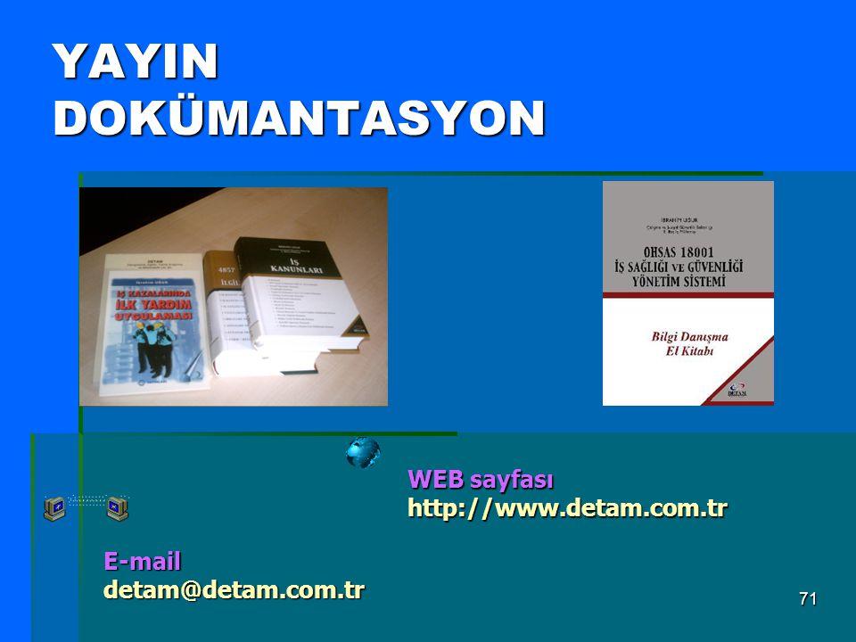 71 YAYIN DOKÜMANTASYON E-mail detam@detam.com.tr WEB sayfası http://www.detam.com.tr