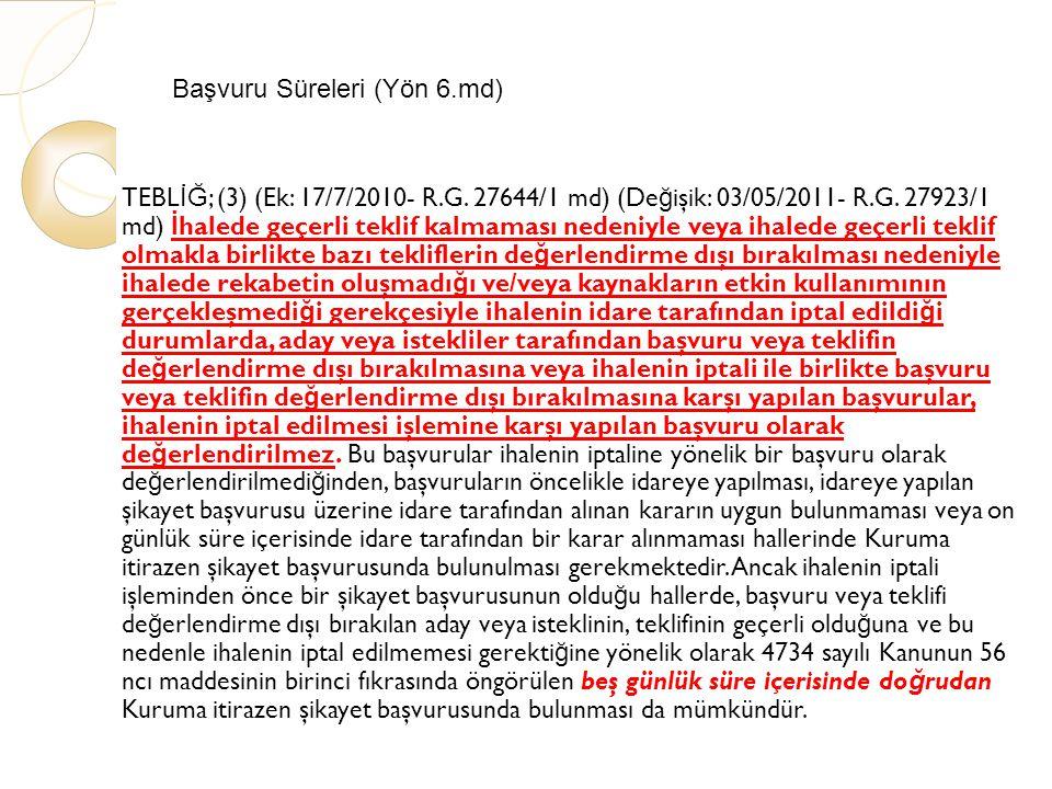 Başvuru Süreleri (Yön 6.md) TEBL İĞ ; (3) (Ek: 17/7/2010- R.G.