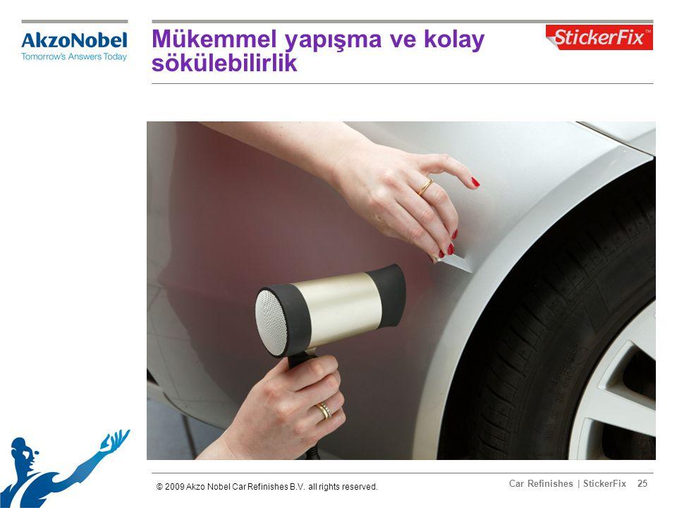 Car Refinishes | StickerFix25 Mükemmel yapışma ve kolay sökülebilirlik © 2009 Akzo Nobel Car Refinishes B.V.