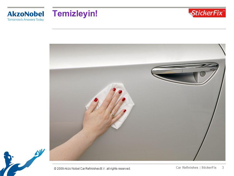 Car Refinishes | StickerFix3 Temizleyin! © 2009 Akzo Nobel Car Refinishes B.V. all rights reserved.