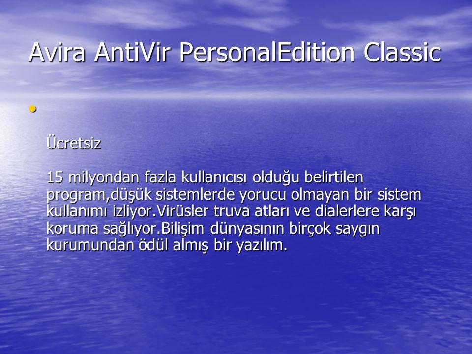 Avira AntiVir PersonalEdition Classic Ücretsiz 15 milyondan fazla kullanıcısı olduğu belirtilen program,düşük sistemlerde yorucu olmayan bir sistem ku