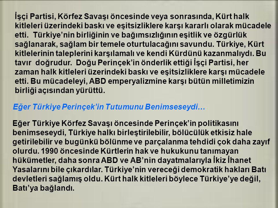İşçi Partisi, Körfez Savaşı öncesinde veya sonrasında, Kürt halk kitleleri üzerindeki baskı ve eşitsizliklere karşı kararlı olarak mücadele etti. Türk
