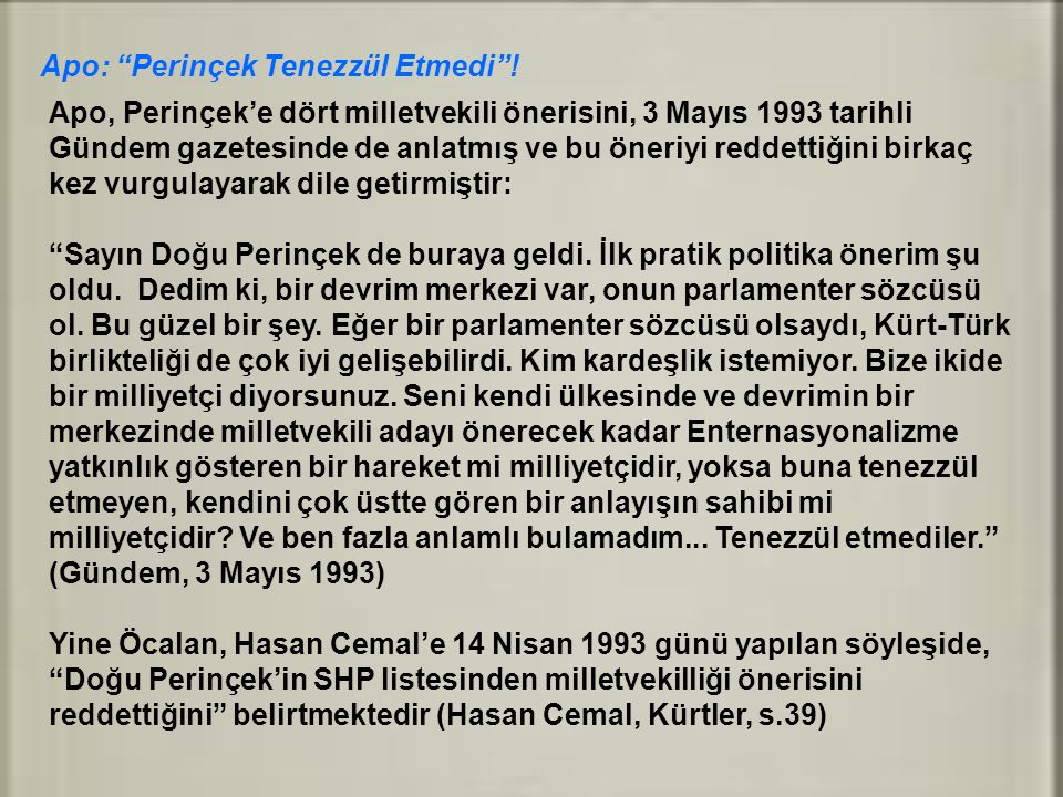 """Apo: """"Perinçek Tenezzül Etmedi""""! Apo, Perinçek'e dört milletvekili önerisini, 3 Mayıs 1993 tarihli Gündem gazetesinde de anlatmış ve bu öneriyi reddet"""