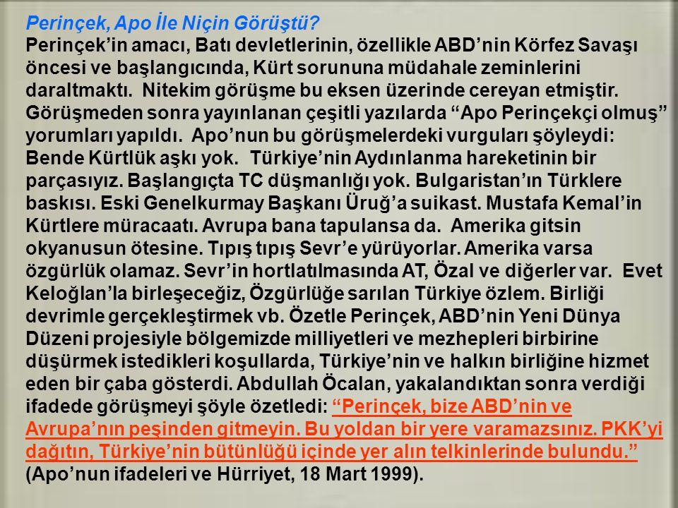 Perinçek, Atatürk'ün Kurtuluş Savaşı'ndaki siyasetini uyguladı Büyük Devrimci Önder Mustafa Kemal Atatürk, Kurtuluş Savaşı başlarında İngiliz emperyalizminin Kürt sorununu kullanmasına karşı hangi siyaseti izlediyse, Perinçek de o siyaseti izledi.