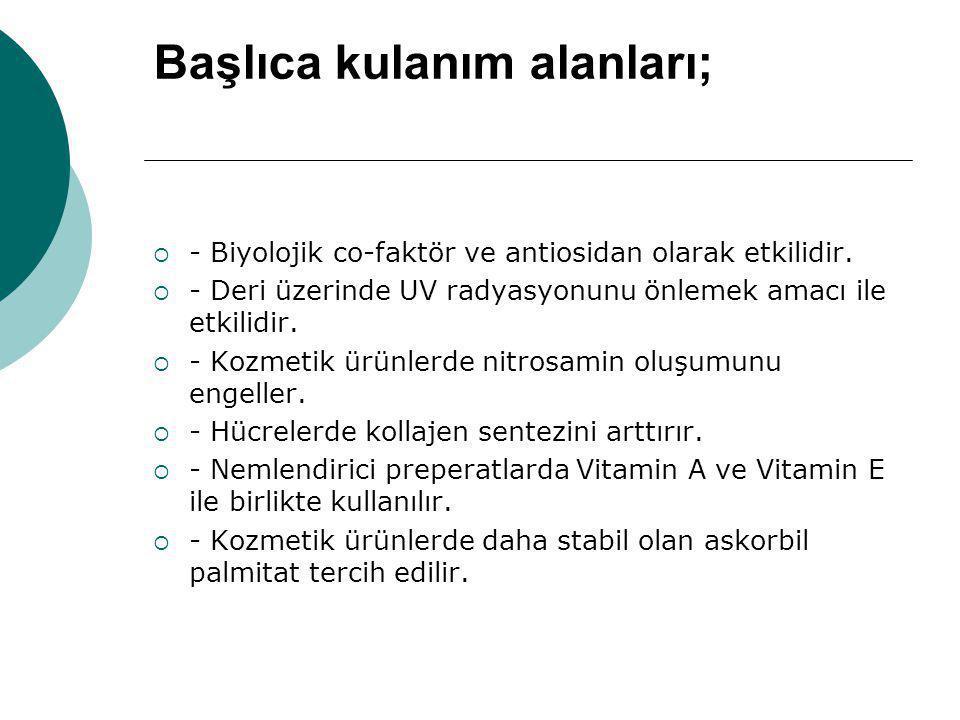 Başlıca kulanım alanları;  - Biyolojik co-faktör ve antiosidan olarak etkilidir.  - Deri üzerinde UV radyasyonunu önlemek amacı ile etkilidir.  - K