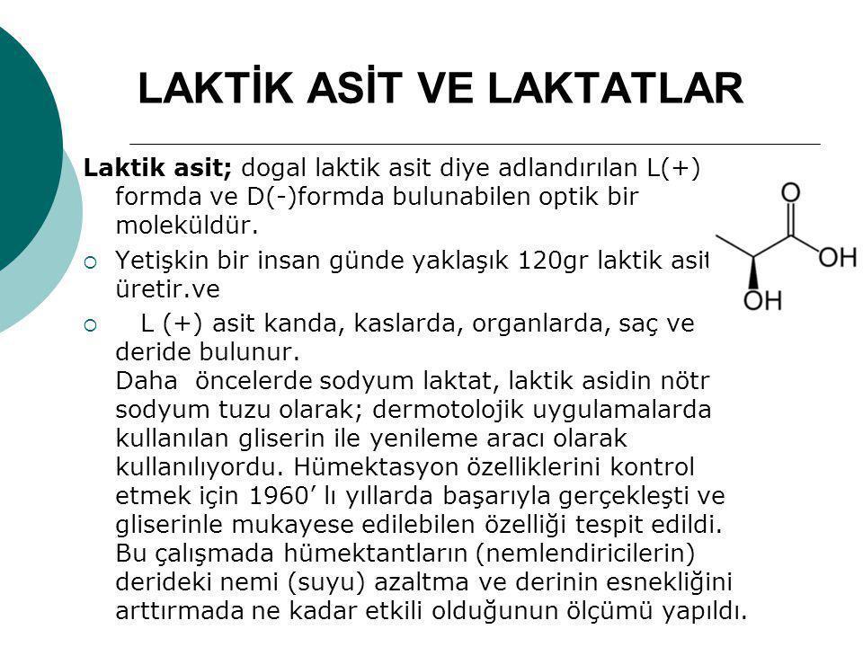 LAKTİK ASİT VE LAKTATLAR Laktik asit; dogal laktik asit diye adlandırılan L(+) formda ve D(-)formda bulunabilen optik bir moleküldür.  Yetişkin bir i