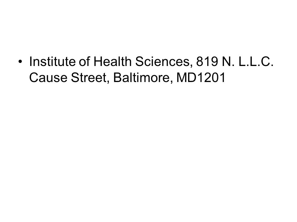 Institute of Health Sciences, 819 N. L.L.C. Cause Street, Baltimore, MD1201