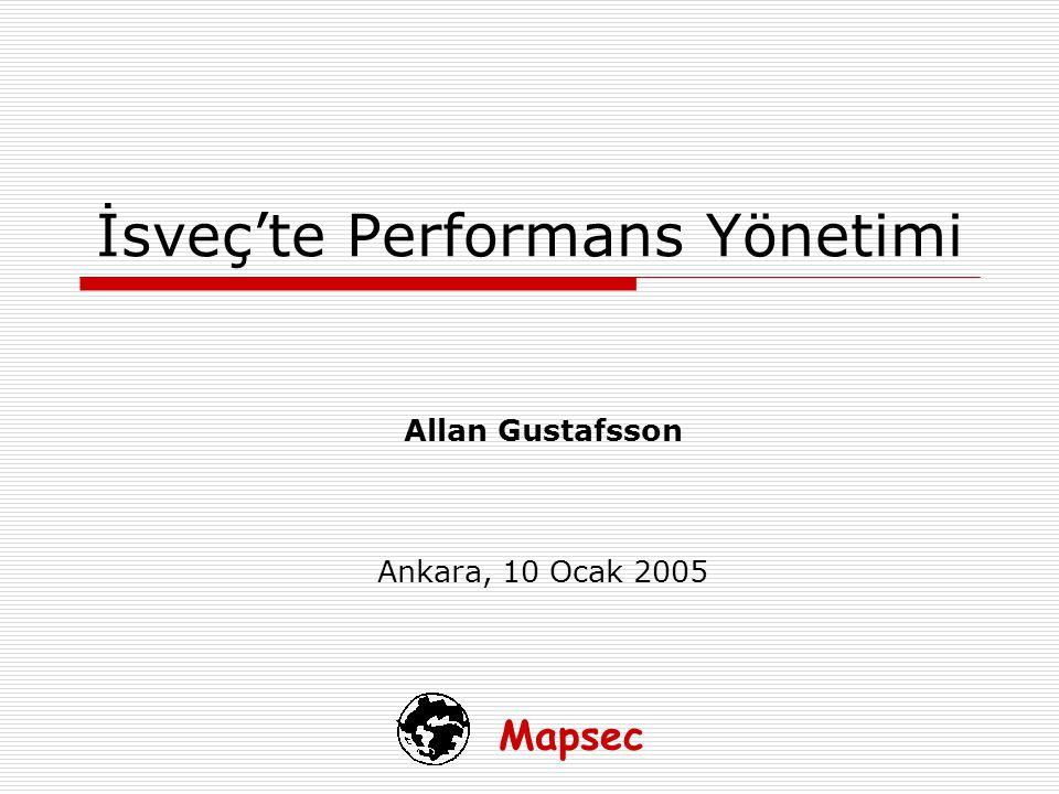 Mapsec İsveç'te Performans Yönetimi Allan Gustafsson Ankara, 10 Ocak 2005