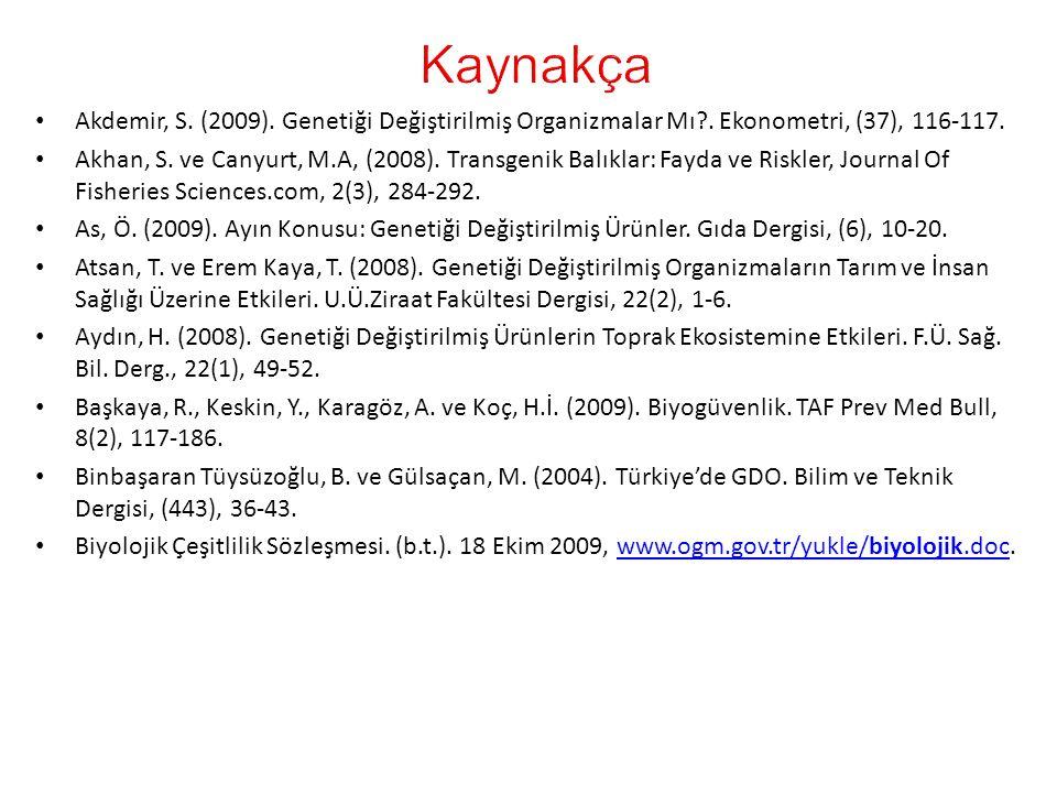 Akdemir, S.(2009). Genetiği Değiştirilmiş Organizmalar Mı?.