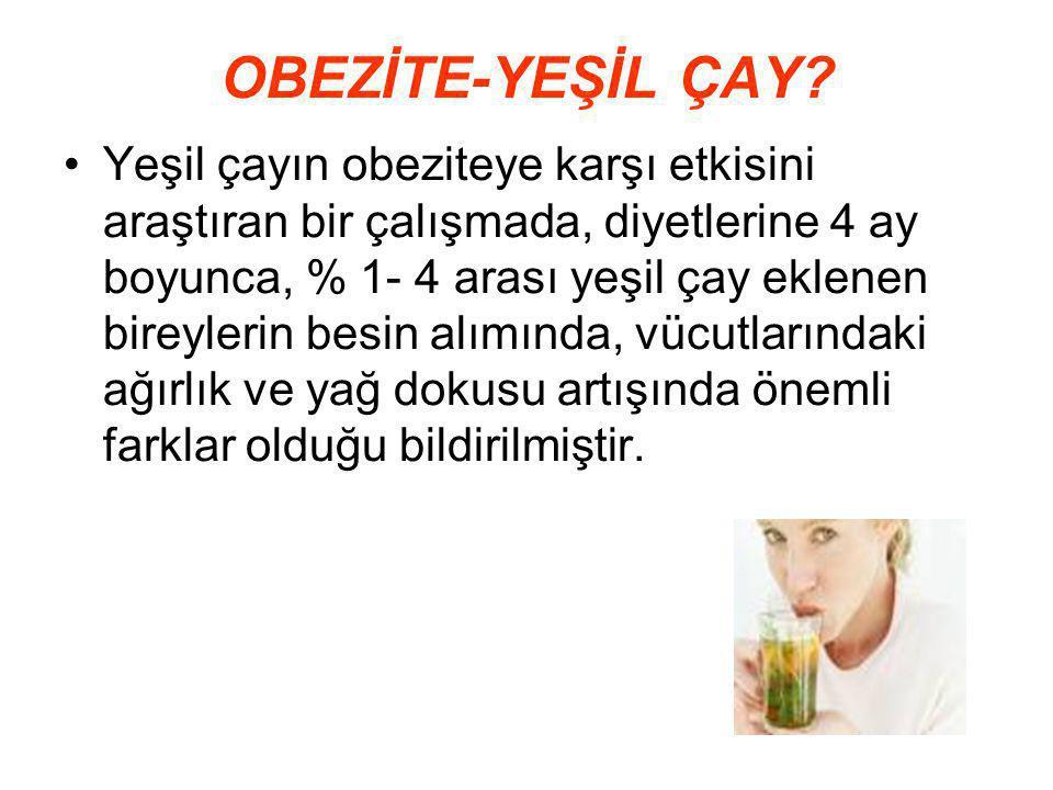 OBEZİTE-YEŞİL ÇAY.